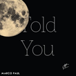 "Marco Paul Will Have You In A Trance With Debut Mixtape ""Told You"""