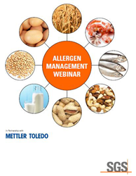 An upcoming live webinar presented by SGS and METTLER TOLEDO will present the results of a recent SGS industry survey on challenges, needs and gaps in allergen management.