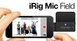 IK Multimedia Announces iRig Mic Field