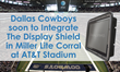 Dallas Cowboys integrate The Display Shield by Protective Enclosures Company into Miller Lite Corral