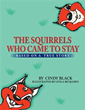 Cindy Black Releases 'The Squirrels Who Came To Stay'