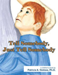 Patricia A. Holmes' new children's book pleads: 'Tell somebody!'