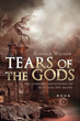 "Ronald Wilson's First Book ""Tears of the Gods"" is a Powerful Tale of..."