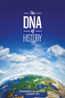 "Pete Schwalm's ""DNA of History"" is a Precise and Pertinent..."