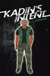 New Book 'Kadin's Intent' is Young Adult Novel Set in Dystopian Future
