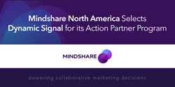 Mindshare North America Selects Dynamic Signal for its Action Partner Program