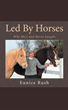 """Stirrup"" Laughter and Tears with Horse Stories in Eunice Rush's New Book ""Led By Horses"""