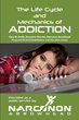 Narconon Arrowhead Releases New Life Cycle & Mechanics of Addiction Series