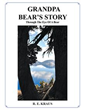 New Book 'Grandpa Bear's Story' Paints Scenic Imagery of Nature's...