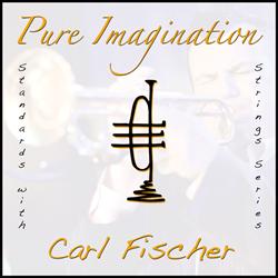 "Carl Fischer's new single ""Pure Imagination"""