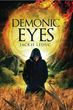 "Jackie Leduc's First Book ""The Demonic Eyes"" is a Spine Tingling Page..."