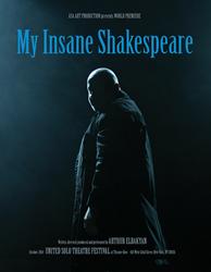 My Insane Shakespeare_Arthur Elbakyan_New York City_United Solo_Theatre Row_Broadway