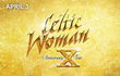 Celtic Woman Returns to DPAC April 3 with 10th Anniversary Celebration...
