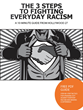 """The 3 Steps to Fighting Everyday Racism"" Released by..."