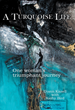 New Release 'A Turquoise Life' is Diann Kissell's Story of Her Amazing...