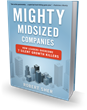 Bibliomotion Launches 'Mighty Midsized Companies' by Robert Sher