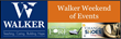 Walker celebrates with a Weekend of Events. Join them for a 1-Mile...