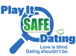 The Newest and The Safest Way to Date with PlayItSafeDating.com