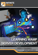 """Infinite Skills """"Learning WAMP Server Development Tutorial"""" Helps Programmers Set Up and Configure Technology Stack To Produce Dynamic Web Pages and Apps"""