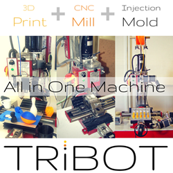 The TRiBOT offers 3D Printing, CNC Milling, and Auto-Injection Molding in ONE Machine