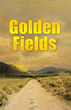 "New Novel ""Golden Fields"" Explores Struggles and Culture..."