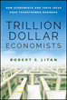 """Trillion Dollar Economists"" Explores the Transition of the..."