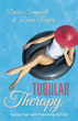 Authors Debbie Sempsrott, Denise Rogers offer hope, healing, hilarity with 'Tubular Therapy'