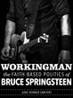 """Workingman"" Explores the Faith-based Politics of Bruce Springsteen"