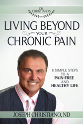 Living Beyond Your Chronic Pain by Joseph Christiano, ND