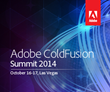 Adobe ColdFusion Summit 2014 - Connect, Interact, and Learn.