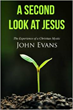 "Author John Evans Releases ""A Second Look at Jesus: The..."