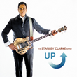 Bass legend Stanley Clarke's new CD, UP, due for release by Mack Avenue Records on September 30, 2014