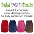 Bebé PODpants are the next big thing in baby clothing since the one-piece body suit!