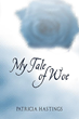 """SBPRA Announces the Release of """"My Tale of Woe"""", the True..."""