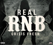 """Crisis Fresh Releases New Video – """"Real RnB"""""""