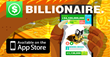 BILLIONAIRE. Challenge iOS Gamers to Be the Richest People on Earth