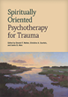 Leading Trauma Expert Highlights the Importance of Spirituality in Psychotherapy for Trauma Victims in New Book