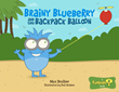 "Now available as an eBook, ""Brainy Blueberry and the Backpack Balloon"""