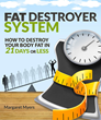 Fat Burning Strategies are the Focus of Fat Destroyer System, a New...