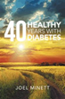 Joel Minett's New Autobiography Details Healthy Living with Diabetes