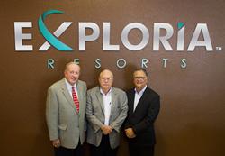 Exploria Resorts Executive Team L-R: Paul Caldwell, CEO & President, Joe Scott Sr., Developer, Juan Barillas, Executive Vice President