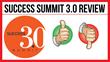 Success 3.0 Summit: Review Examining The 4-Day Event Released