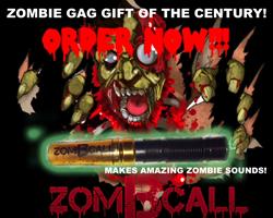 ZomBcall Zombbie Gag Gift of the Century!