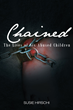 "Susie Hirschi's First Book ""Chained"" is the True Story of the Lives of..."
