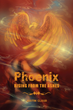 "Justin Cloud's First Book ""Phoenix Rising from the Ashes"" is the Story..."