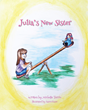 """Michelle Terrio's First Book """"Julia's New Sister"""" Is a Vibrant and..."""