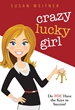 """Susan Meitner Releases Her First Book """"Crazy Lucky Girl: Do YOU Have..."""