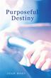 Joan Hoey's new book purports 'Purposeful Destiny'