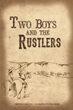 """Carol Elek's First Book """"Two Boys and the Rustlers"""" is a Book That..."""