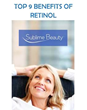 Top 9 Benefits of Retinol; New Report from Sublime Beauty®